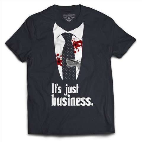 """It's Just Business"" T-Shirt"