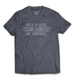 """When in Doubt, Apply Brute Force and Ignorance"" T-Shirt"