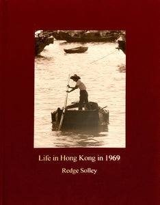'Life in Hong Kong in 1969' Limited Edition Photo Book by Redge Solley '1969年的香港'- 蘇理治