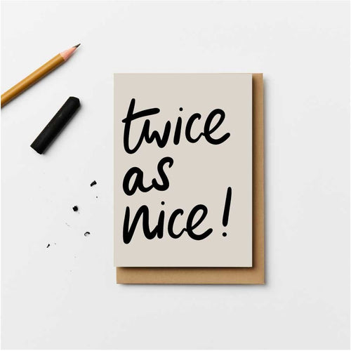 Twice As Nice! Greeting Card
