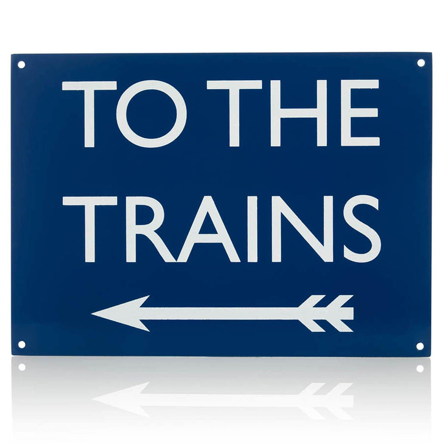 To the Trains Replica Sign