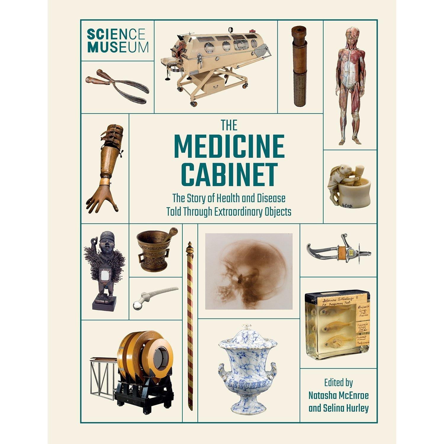 The Medicine Cabinet: The Story of Health and Disease Told Through Extraordinary Objects