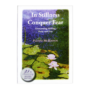 In Stillness Conquer Fear