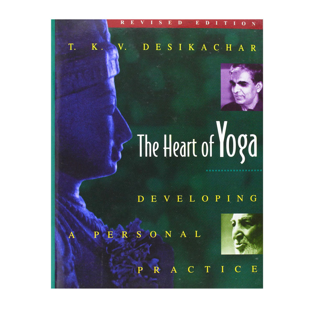 The Heart of Yoga Developing a Personal Practice