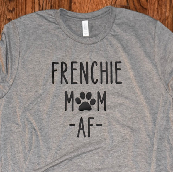 Frenchie Mom AF