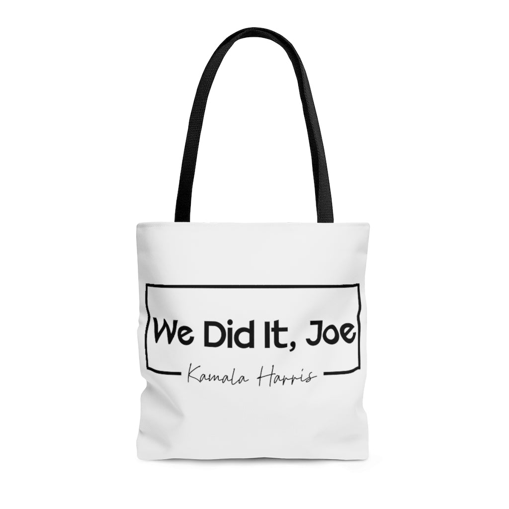 We Did It Joe Tote Bag