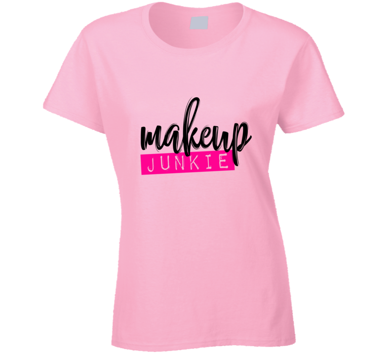 Makeup Junkie Ladies T-Shirt - Pink