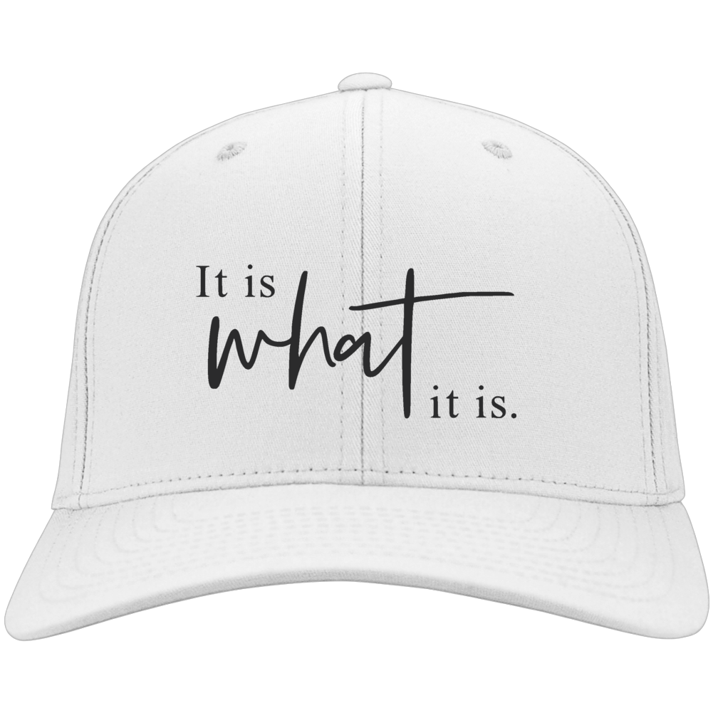 It Is What It Is Hat
