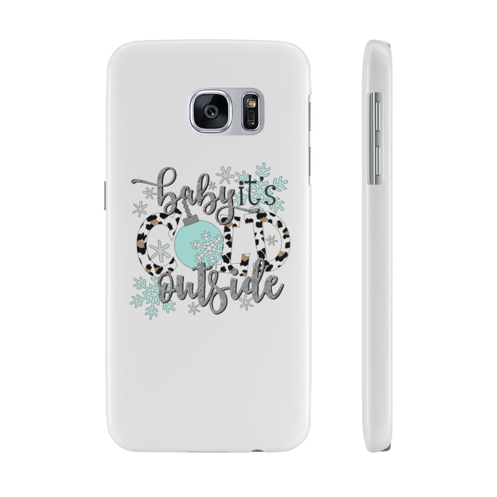 Baby It's Cold Outside Slim Phone Case