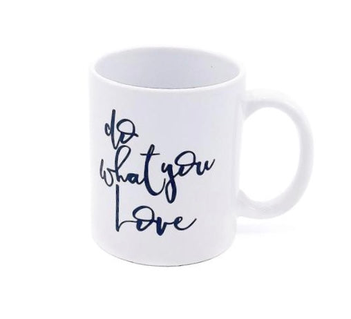 Do What You Love :: Coffee Mug