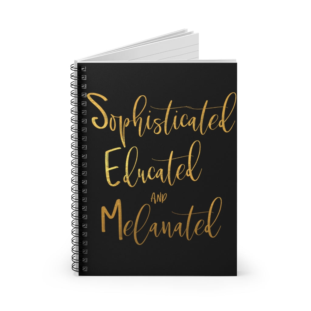 Sophisticated Educated & Melanated Notebook