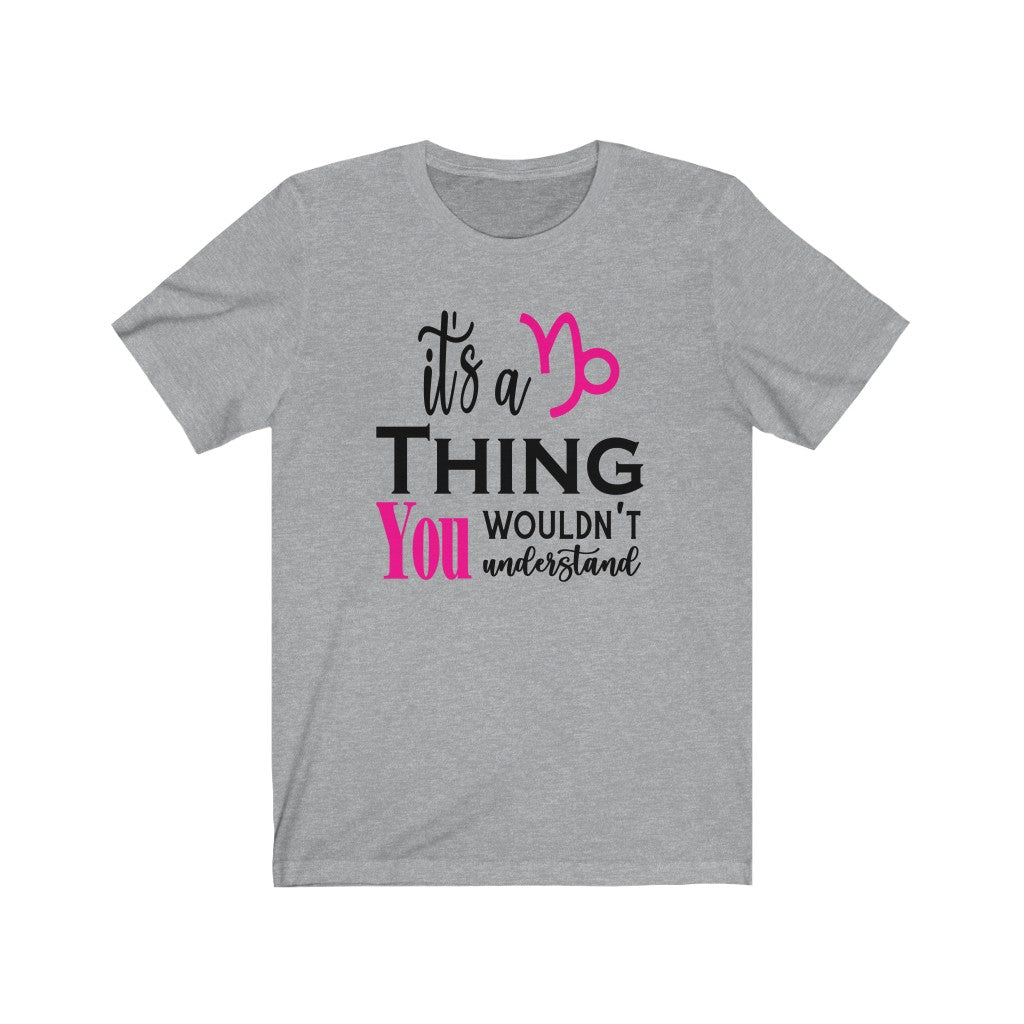It's A Capricorn Thing 2 T-Shirt