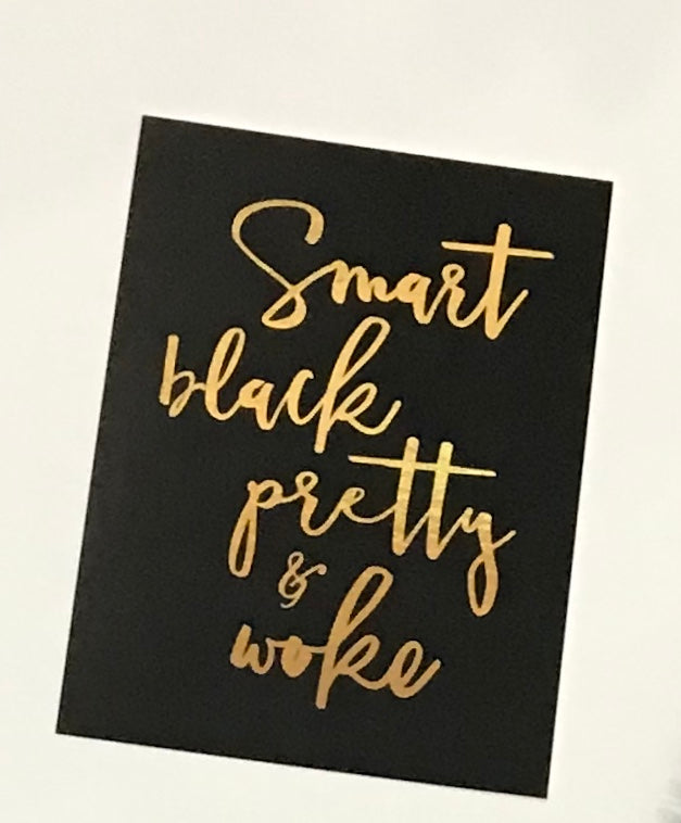 Smart Black Pretty & Woke Magnet
