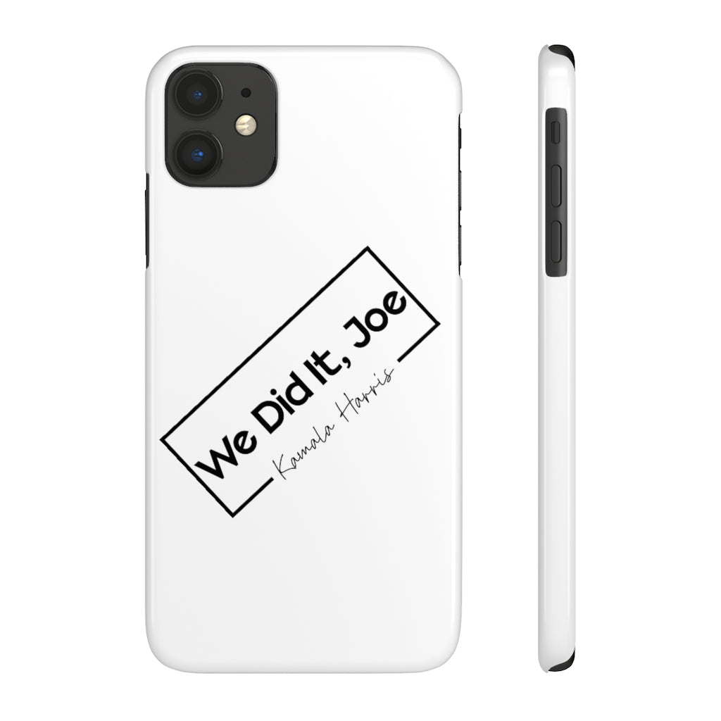 We Did It Joe Slim Phone Case