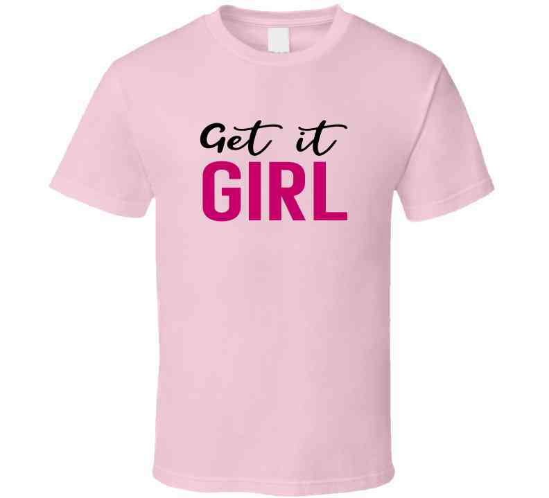 Get It Girl Ladies T-Shirt