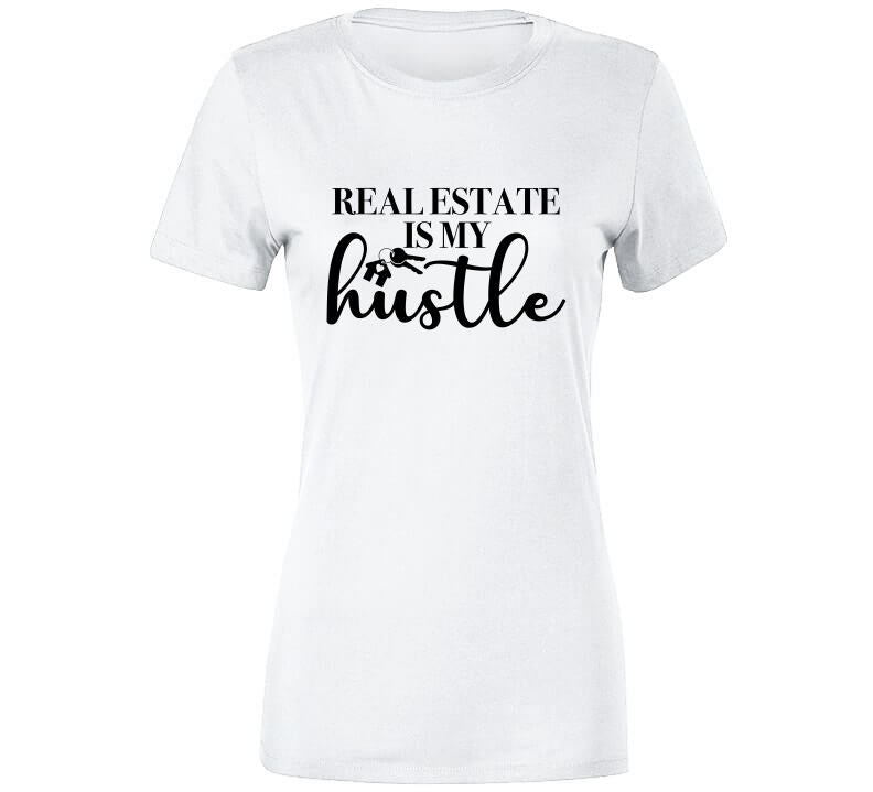 Real Estate Is My Hustle Ladies T-Shirt