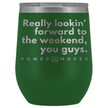 Load image into Gallery viewer, Weekend Wine or Other Booze Tumbler (Mother's Day Exclusive)