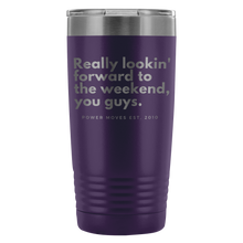 Load image into Gallery viewer, Weekend or Pretty Much Anytime 20oz Tumbler