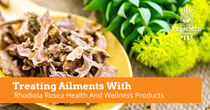 Treating Ailments With Rhodiola Rosea Health And Wellness Products