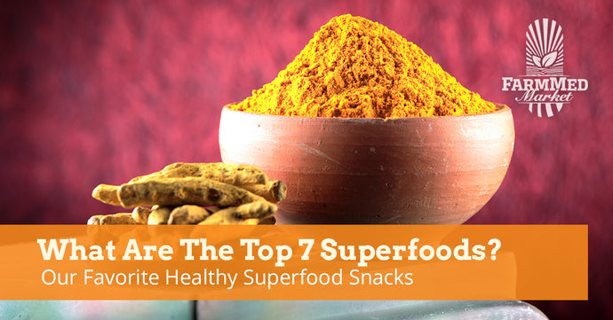 What Are The Top 7 Superfoods? Our Favorite Healthy Superfood Snacks