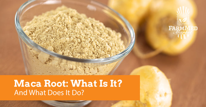 Maca Root: What Is It? And What Does It Do?