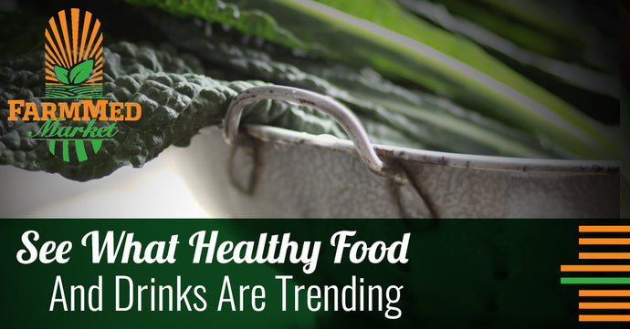 See What Healthy Food And Drinks Are Trending