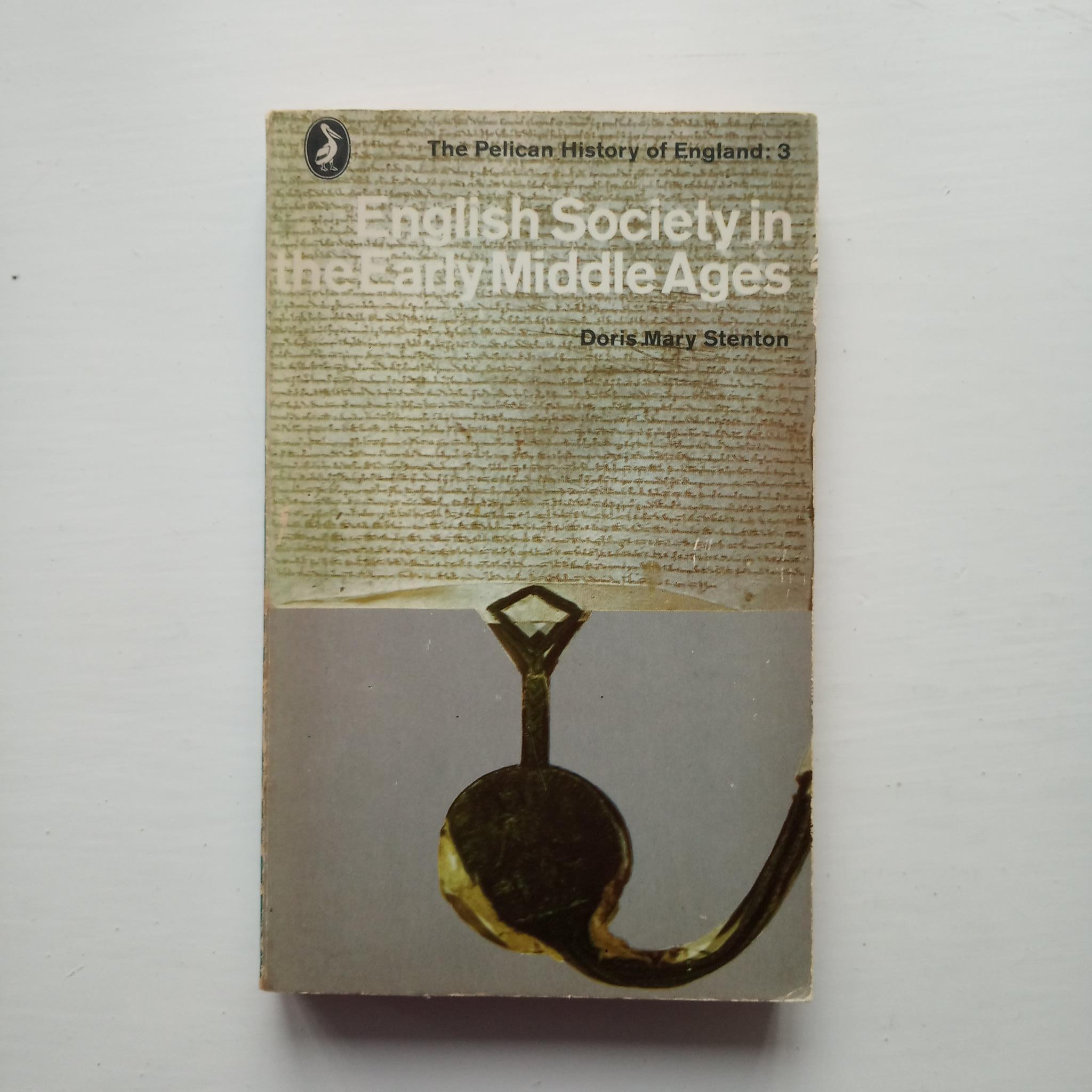 English Society in the Early Middle Ages (1066-1307) by Doris Mary Stenton