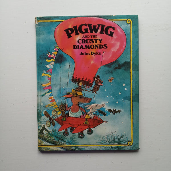 Pigwig and the Crusty Diamonds by John Dyke
