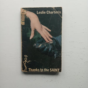 Thanks to the Saint by Leslie Charteris