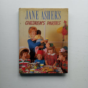 Jane Asher's Children's Parties by Jane Asher