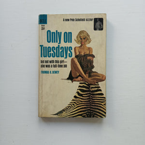 Only on Tuesdays by Thomas B. Dewey