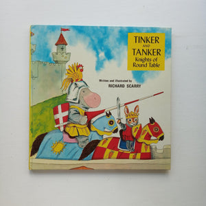 Tinker and Tanker Knights of the Round Table by Richard Scarry