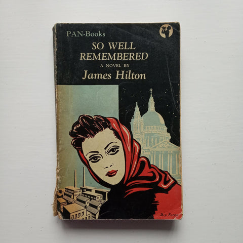 So Well Remembered by James Hilton