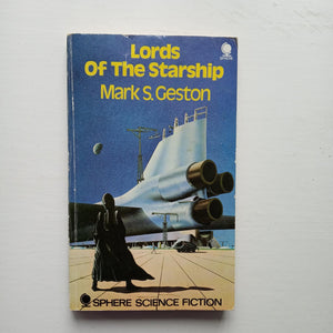 Lords of the Starship by Mark S. Geston
