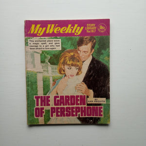 My Weekly Story Library 167: The Garden of Persephone by Nan Asquith