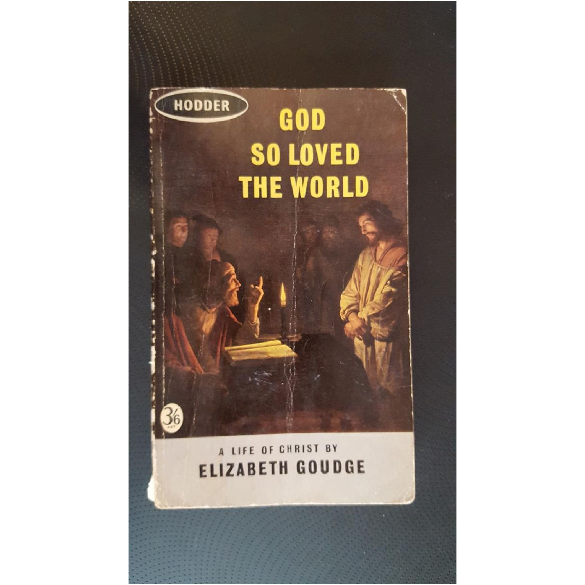 God so Loved the World by Elizabeth Goudge
