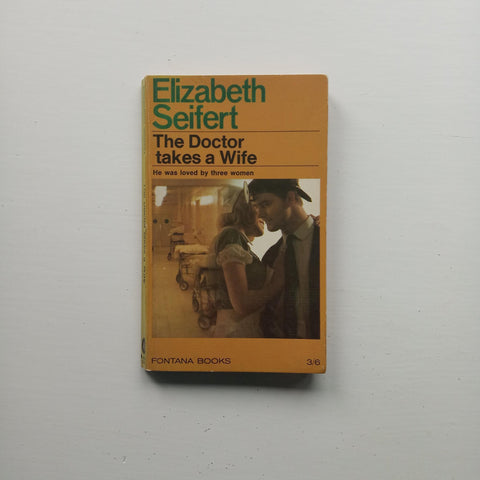 The Doctor Takes a Wife by Elizabeth Seifert