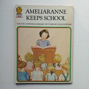Ameliaranne Keeps School by Constance Heward