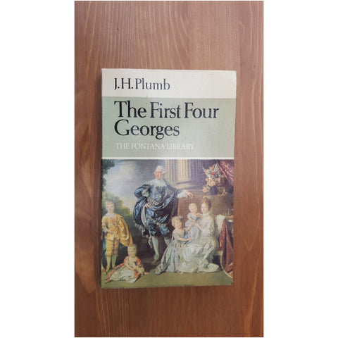 The First Four Georges by J.H. Plumb