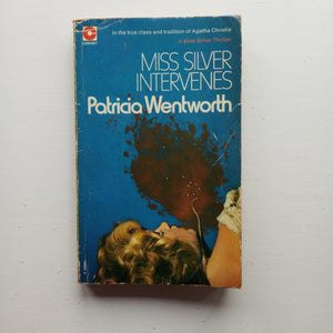 Miss Silver Intervenes by Patricia Wentworth