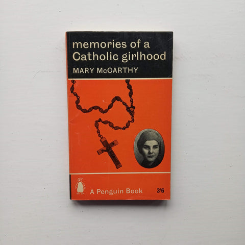 Memories of a Catholic Girlhood by Mary McCarthy