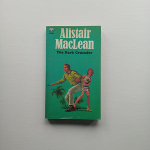 The Dark Crusader by Alistair MacLean
