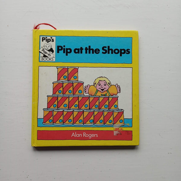 Pip at the Shops by Alan Rogers