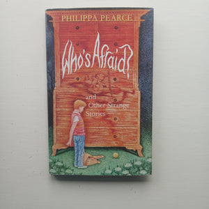 Who's Afraid? And Other Strange Stories by Philippa Pearce
