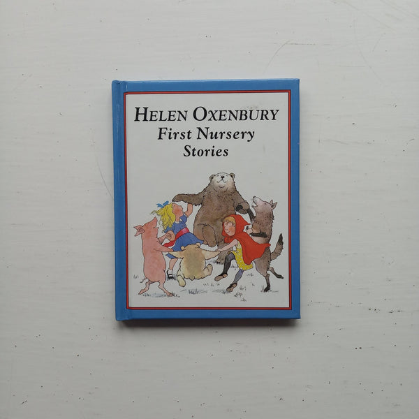 First Nursery Stories by Helen Oxenbury