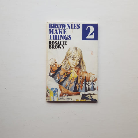 Brownies Make Things Book No 2 by Rosalie Brown