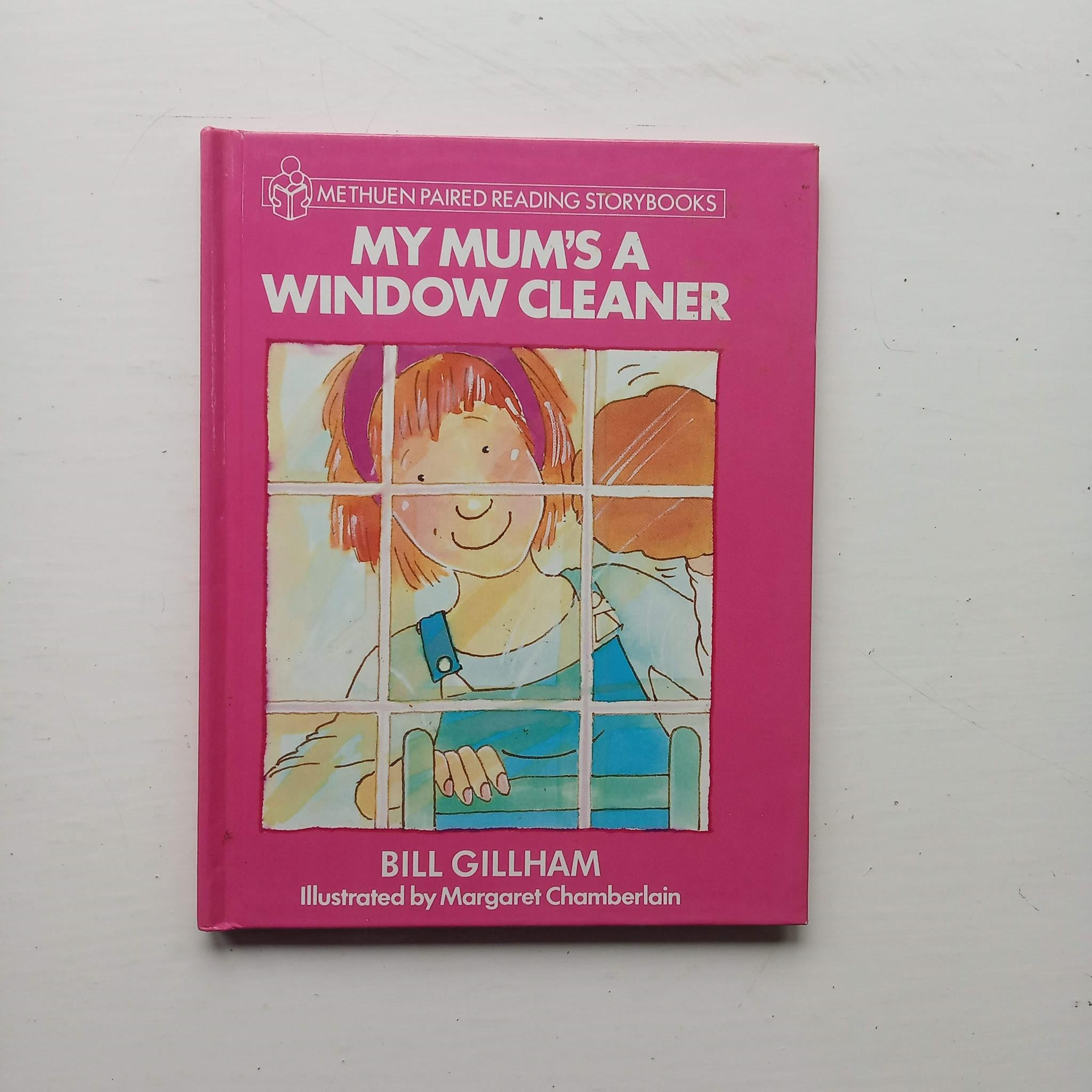 My Mum's A Window Cleaner by Bill Gillham