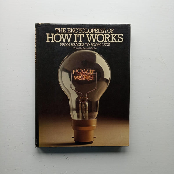 The Encyclopaedia of How it Works by Donald Clarke (ed)