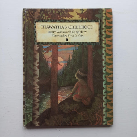 Hiawatha's Childhood by Henry Wadsworth Longfellow