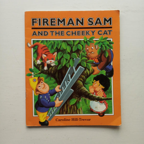 Fireman Sam and the Cheeky Cat by Caroline Hill-Trevor